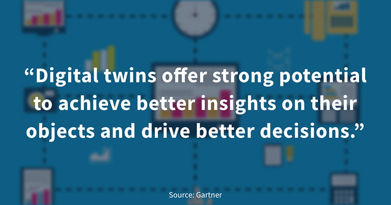 Digital twins offer strong potential to achieve better insights on their objects and drive better decisions